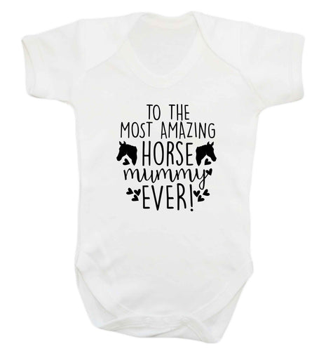 To the most amazing horse mummy ever! baby vest white 18-24 months
