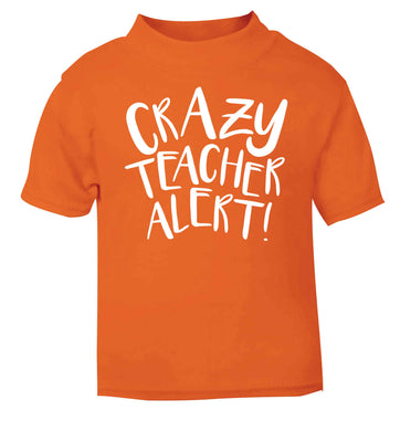 Crazy teacher alert orange baby toddler Tshirt 2 Years