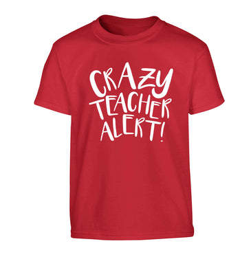 Crazy teacher alert Children's red Tshirt 12-13 Years