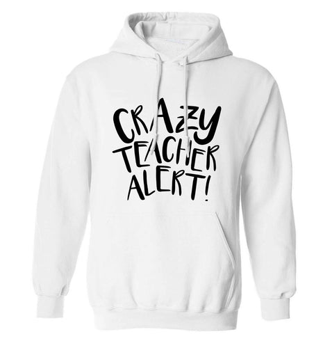 Crazy teacher alert adults unisex white hoodie 2XL