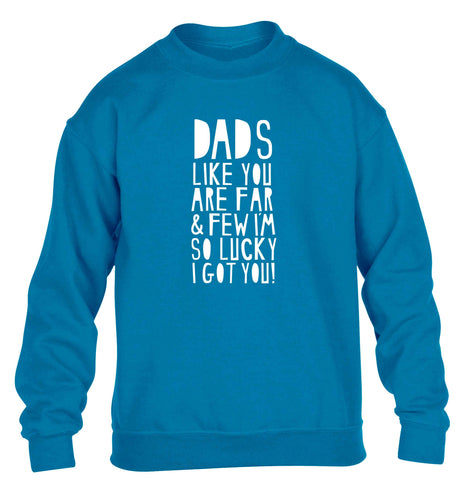 Dads like you are far and few I'm so luck I got you! children's blue sweater 12-13 Years