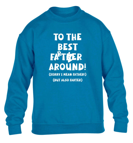 To the best farter around! Sorry I mean father, but also farter children's blue sweater 12-13 Years