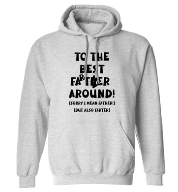To the best farter around! Sorry I mean father, but also farter adults unisex grey hoodie 2XL