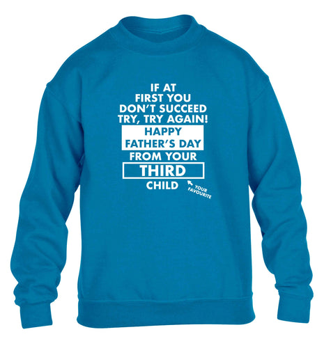 If at first you don't succeed try, try again Happy Father's day from your third child! children's blue sweater 12-13 Years