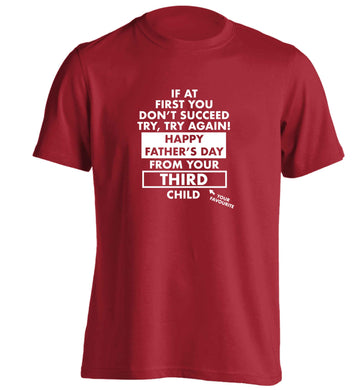 If at first you don't succeed try, try again Happy Father's day from your third child! adults unisex red Tshirt 2XL