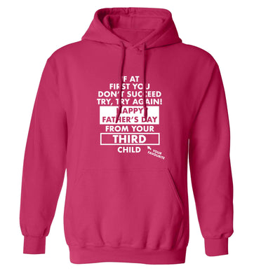 If at first you don't succeed try, try again Happy Father's day from your third child! adults unisex pink hoodie 2XL