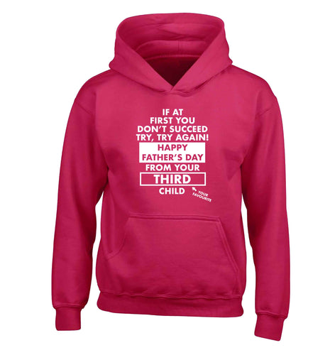 If at first you don't succeed try, try again Happy Father's day from your third child! children's pink hoodie 12-13 Years