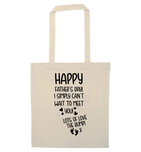 Happy Father's day daddy I can't wait to meet you lot's of love the bump! natural tote bag