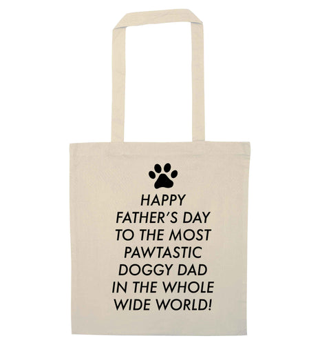 Happy Father's day to the most pawtastic doggy dad in the whole wide world!natural tote bag
