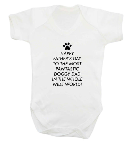 Happy Father's day to the most pawtastic doggy dad in the whole wide world!baby vest white 18-24 months