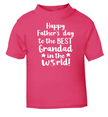 Happy Father's day to the best grandad in the world pink baby toddler Tshirt 2 Years