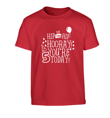 Hip hip hooray you're five today! Children's red Tshirt 12-13 Years