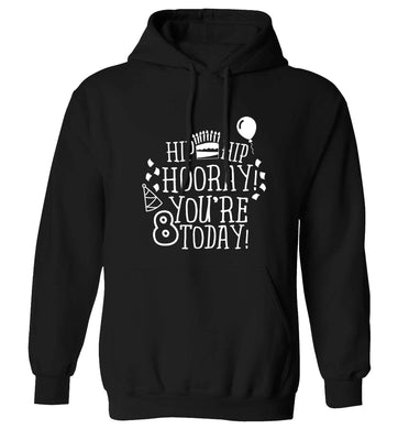 Hip hip hooray you're 8 today! adults unisex black hoodie 2XL