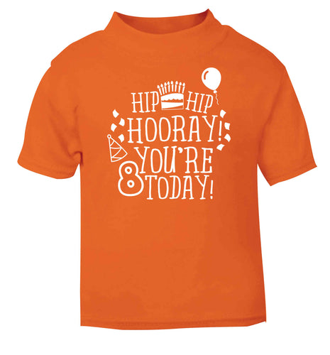 Hip hip hooray you're 8 today! orange baby toddler Tshirt 2 Years