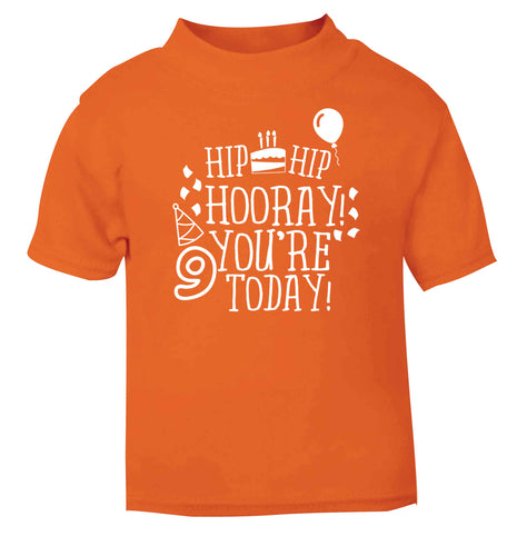 Hip hip hooray you're 9 today! orange baby toddler Tshirt 2 Years