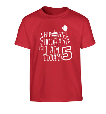 Hip hip hooray I am five today! Children's red Tshirt 12-13 Years