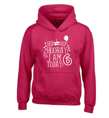 Hip hip hooray I am six today! children's pink hoodie 12-13 Years