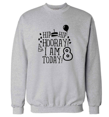 Hip hip hooray I am 8 today! adult's unisex grey sweater 2XL