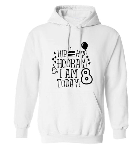 Hip hip hooray I am 8 today! adults unisex white hoodie 2XL