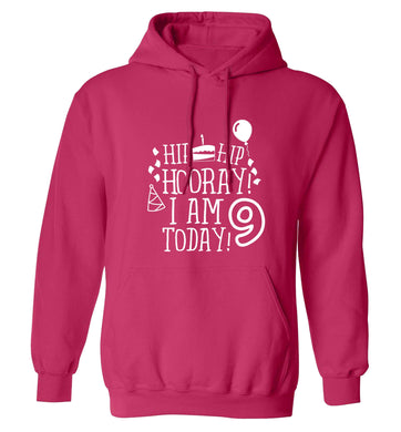 Hip hip hooray I am 9 today! adults unisex pink hoodie 2XL