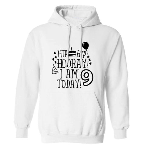 Hip hip hooray I am 9 today! adults unisex white hoodie 2XL