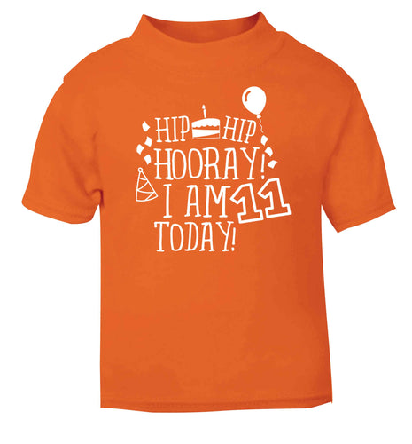 Hip hip hooray I am eleven today! orange baby toddler Tshirt 2 Years