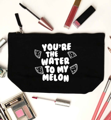 You're the water to my melon black makeup bag