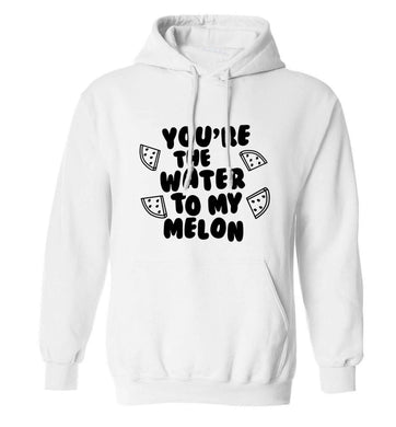 You're the water to my melon adults unisex white hoodie 2XL