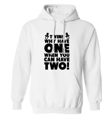 Twins why have one when you can have two adults unisex white hoodie 2XL