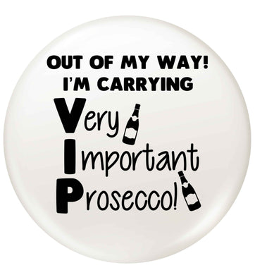 Out of my way I'm carrying very important prosecco! small 25mm Pin badge