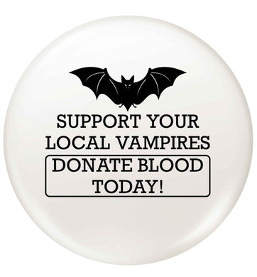 Support your local vampires donate blood today! small 25mm Pin badge