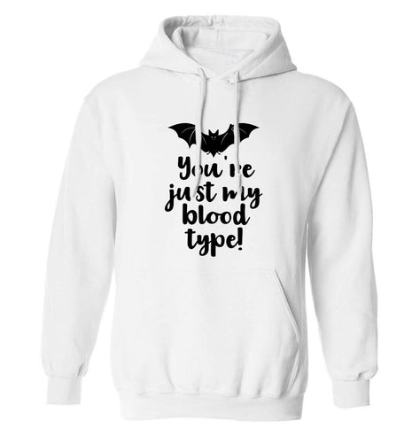 You're just my blood type adults unisex white hoodie 2XL