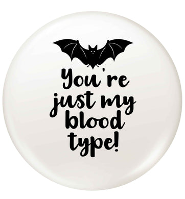 You're just my blood type small 25mm Pin badge