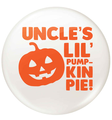 Uncle's lil' pumpkin pie small 25mm Pin badge