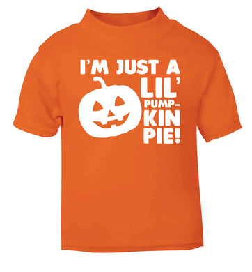 I'm just a lil' pumpkin pie orange baby toddler Tshirt 2 Years