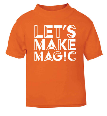 Let's make magic orange baby toddler Tshirt 2 Years