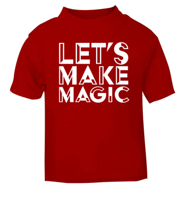 Let's make magic red baby toddler Tshirt 2 Years