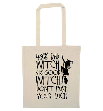 49% bad witch 51% good witch don't push your luck natural tote bag
