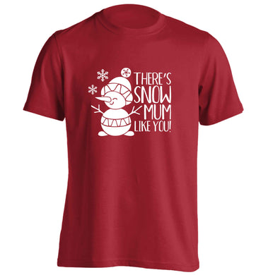 There's snow mum like you adults unisex red Tshirt 2XL