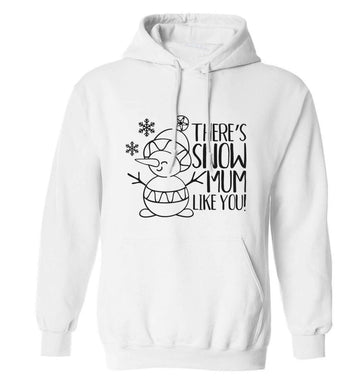 There's snow mum like you adults unisex white hoodie 2XL