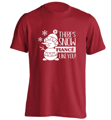 There's snow fiance like you adults unisex red Tshirt 2XL