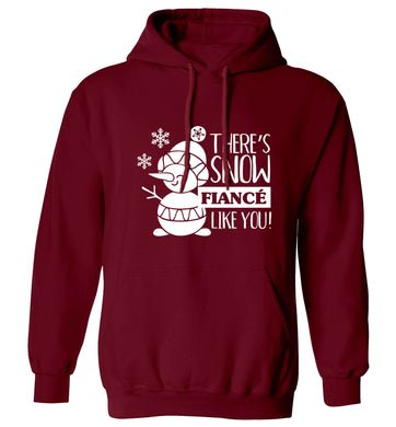 There's snow fiance like you adults unisex maroon hoodie 2XL