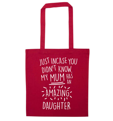 Just incase you didn't know my mum has an amazing daughter red tote bag