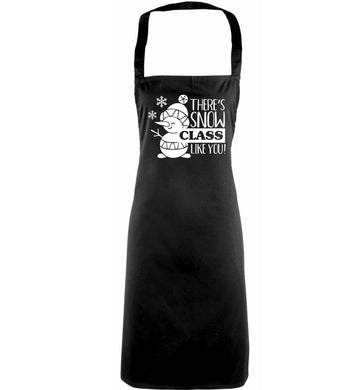There's snow class like you adults black apron