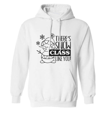 There's snow class like you adults unisex white hoodie 2XL
