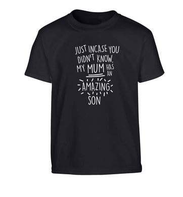 Just incase you didn't know my mum has an amazing son Children's black Tshirt 12-13 Years