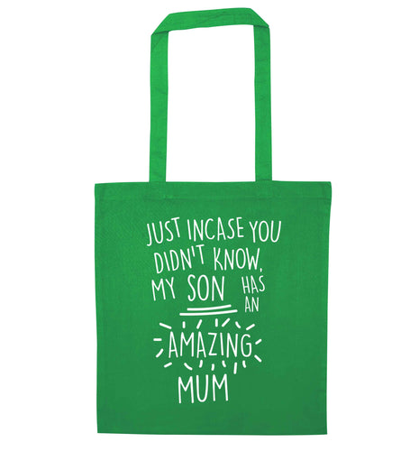 Just incase you didn't know my son has an amazing mum green tote bag
