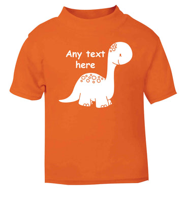 Dinosaur any text orange baby toddler Tshirt 2 Years