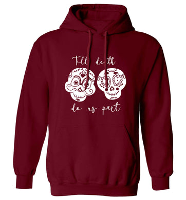 Till death do us part sugar skulls adults unisex maroon hoodie 2XL