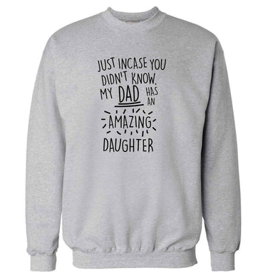 Just incase you didn't know my dad has an amazing daughter adult's unisex grey sweater 2XL